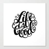 Life Is Good II Canvas Print