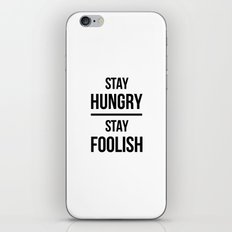 Stay Hungry Stay Foolish iPhone & iPod Skin