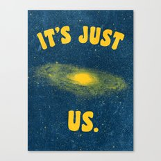 It's Just Us. Canvas Print