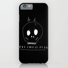 YOU SMELL BAD iPhone 6 Slim Case