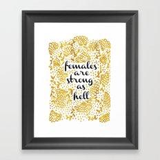 Females Are Strong As He… Framed Art Print