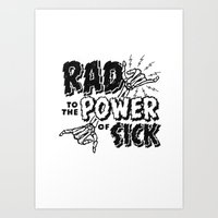 Rad To The Power Of Sick… Art Print