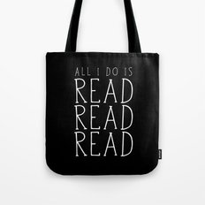 All I Do Is Read Read Read Tote Bag