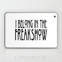 I Belong In The Freaksho… Laptop & iPad Skin