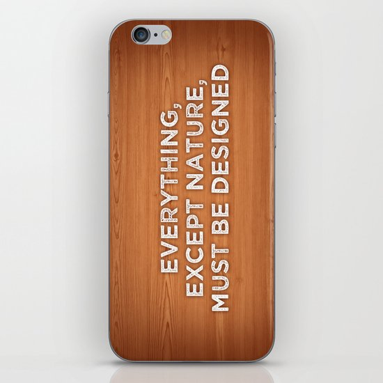 Everything, except nature, must be designed iPhone & iPod Skin