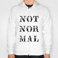 NOT NOR MAL Hoody