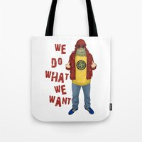 We Do What We Want Tote Bag