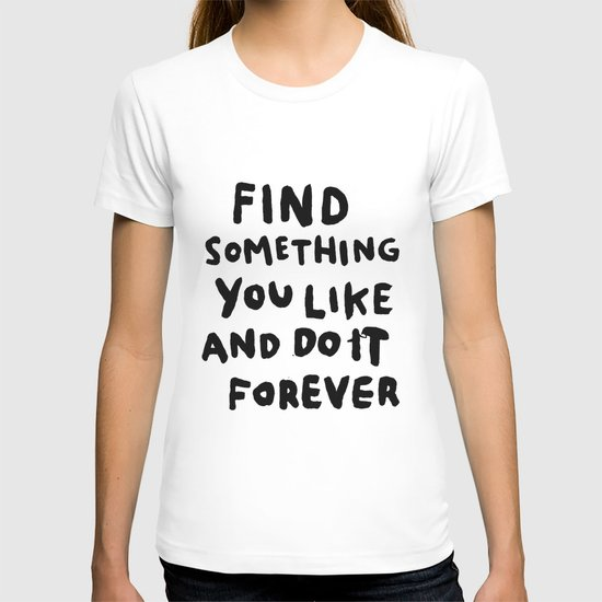 Find Something you like T-shirt