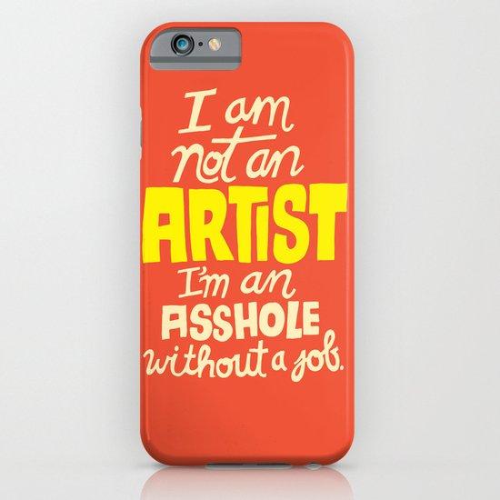 Not an Artist... iPhone & iPod Case