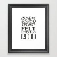 Love Never Felt So Good … Framed Art Print