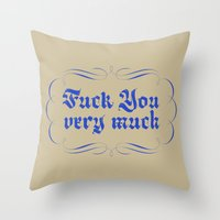 Fuck You Very Much Throw Pillow