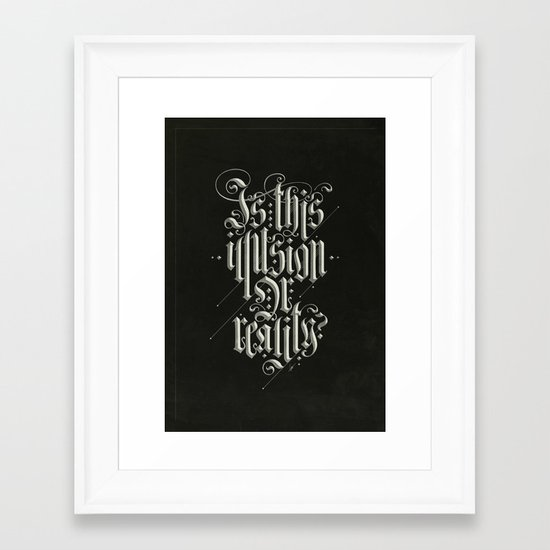 Is This Illusion Or Reality? Framed Art Print