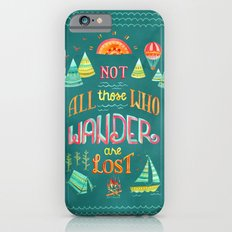 Not All Those Who Wander ii iPhone 6 Slim Case