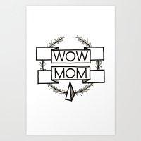 WOW MOM Art Print