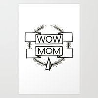 WOW MOM Art Print