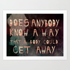 does any body know a way Art Print