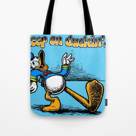 keep on duckin Tote Bag