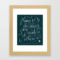 Sweet Dreams Are Made Of… Framed Art Print