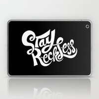 Stay Reckless Laptop & iPad Skin