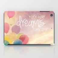 Make Your Dreams Come Tr… iPad Case