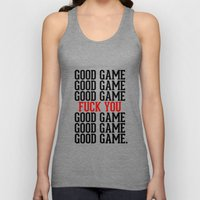 Good Game. Fuck You. Unisex Tank Top
