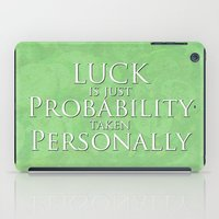 Luck Is Just iPad Case