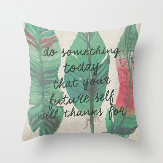 do something today... Throw Pillow