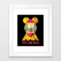 Toys Are Dead. Framed Art Print