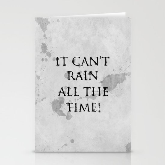 It Can't Rain All The Time. Stationery Card