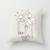 Sometimes Is Not Forever Throw Pillow
