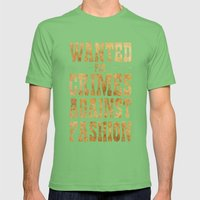 WANTED FOR CRIMES AGAINST FASHION Mens Fitted Tee Grass SMALL