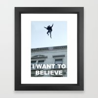 I Want To Believe In She… Framed Art Print