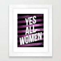 Yes All Women Framed Art Print