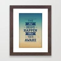 The Best Dreams Happen W… Framed Art Print