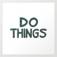 Do Things Art Print