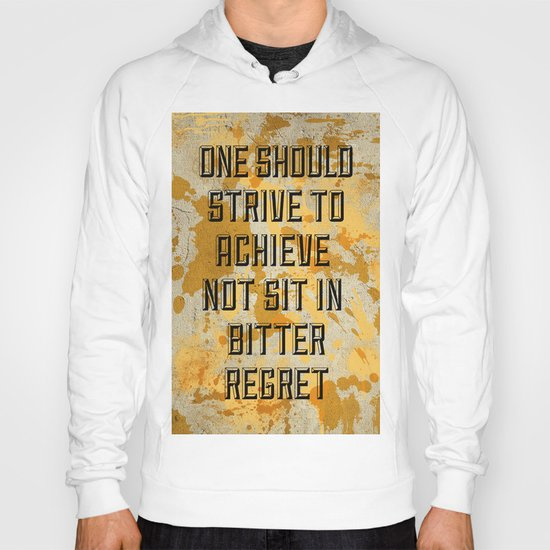 One Should Strive... Hoody