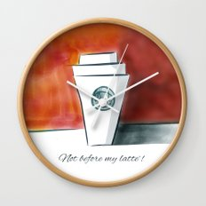 Not before my latte Wall Clock