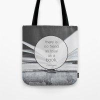 Books: No Friend As Loyal Tote Bag