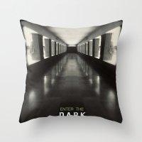 Enter The Dark Throw Pillow