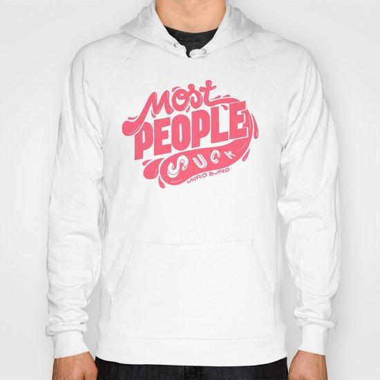 Most People Suck! Hoody