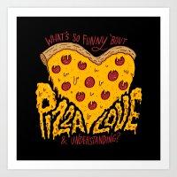 Pizza Love & Understandi… Art Print