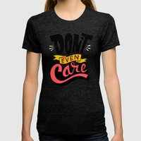 Don't Even Care Womens Fitted Tee Tri-Black SMALL