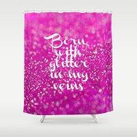 Glitter in my Veins II (Photo of Glitter) Shower Curtain
