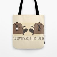Two Beavers Are Better T… Tote Bag