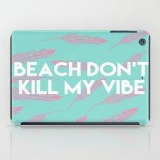 Beach Dont Kill My Vibe iPad Case