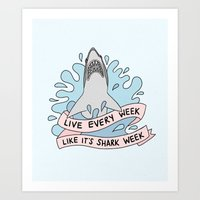 Live every week like it's shark week Art Print