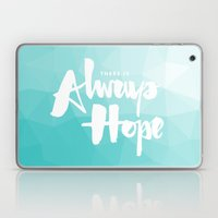 There Is Always Hope Laptop & iPad Skin