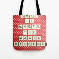 This is Where The Magic Happens Tote Bag