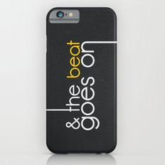 & The Beat Goes On Slim Case iPhone 6s