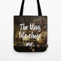THE THUG LIFE CHOSE ME Tote Bag